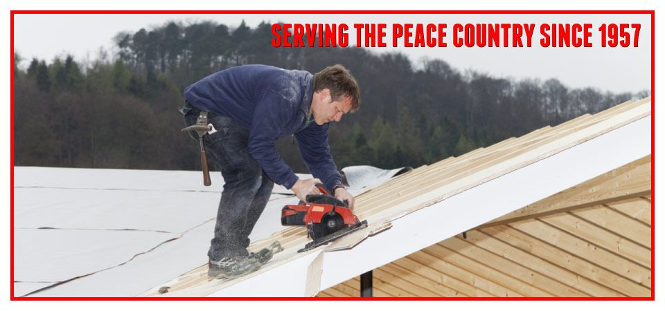 Serving the Peace Country since 1957 - man working on roof